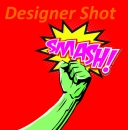 Designer Shot Smash!